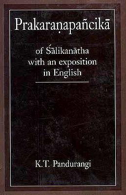 Prakaranapancika of Salikanatha with an exposition in English
