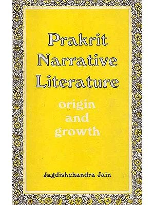 Prakrit Narrative Literature (Origin and Growth)