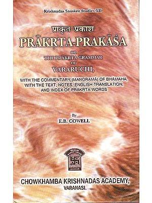 Prakrta-Prakasa or The Prakrta Grammar of Vararuchi,(with the Commentary (Manorama) of Bhamaha.