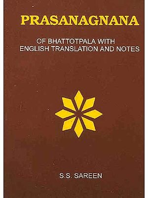 Prasanagnana of Bhattotpala Sanskrit Text with English Translation and Notes