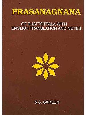 Prasanagnana of Bhattotpala Sanskrit Text with English Translation and Notes
