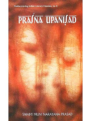 Prasna Upanisad (with the original text in Sanskrit and Roman transliteration)