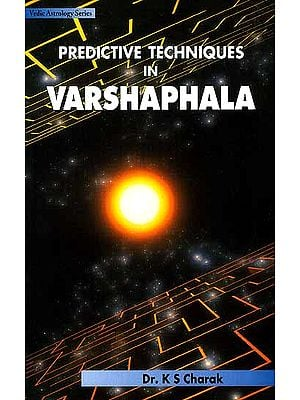 Predictive Techniques in Varshaphala (Vedic Astrology Series)