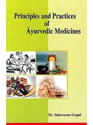 Principles and Practices of Ayurvedic Medicines