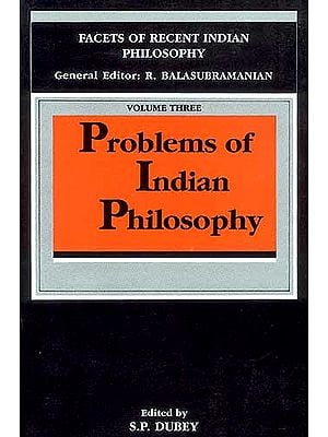 Problems of Indian Philosophy (FACETS OF RECENT INDIAN 