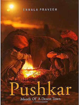 Pushkar Moods of a Desert Town