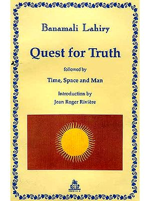 Quest for Truth: Followed by Time, Space and Man