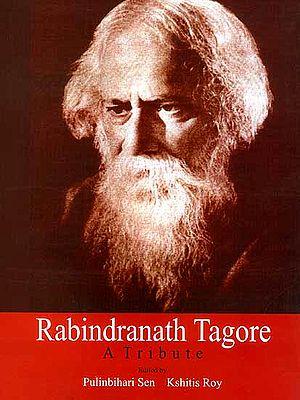 Rabindranath Tagore A Tribute