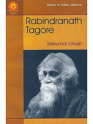 Rabindranath Tagore (Makers of Indian Literature)