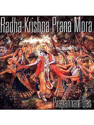 Radha-Krishna Prana Mora (Audio CDs)