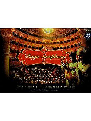 Raga Symphony: A Classical Extravaganza Pandit Jasraj and Shaarangdev Pandit (Audio CD)