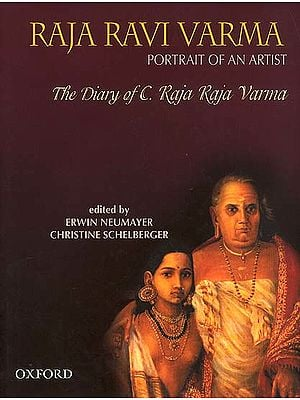 RAJA RAVI VARMA: Portrait Of An Artist (The Diary of C. Raja Raja Varma)