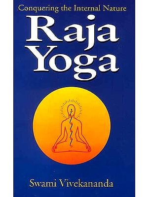 Raja Yoga (Conquering the Internal Nature)