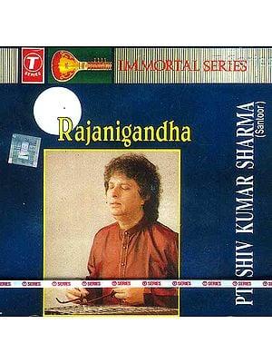 Rajanigandha: Pt. Shiv Kumar Sharma (Santoor) (Audio CD)