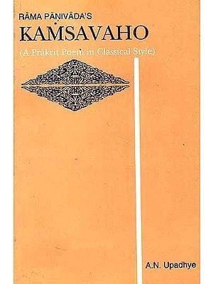 Rama Panivada's Kamsavaho: (A Prakrit Poem in Classical Style)