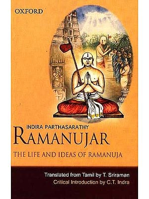 Ramanujar: The Life and Ideas of Ramanuja (Indira Parthasarathy)