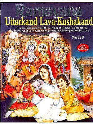 Ramayana: Uttarkand Lava-Kushakand (Part-5)