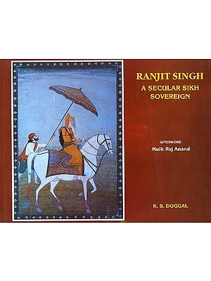 Ranjit Singh: A Secular Sikh Sovereign