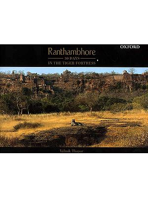 Ranthambhore (10 Days in The Tiger Fortress)