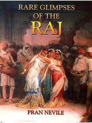 Rare Glimpses of The Raj