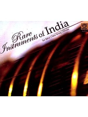 Rare Instruments of India (Sur Bahar | Tabla Tarang | Dilruba) (Audio CD)