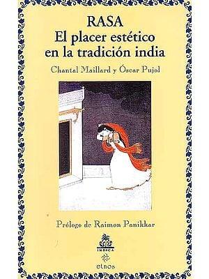 Rasa El placer estetico en la tradicion india (Chantal Maillard y Oscar Pujol)