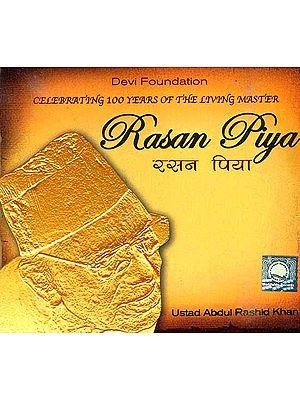 Rasan Piya (Celebrating 100 Years of The Living Master Ustad Abdul Rashid Khan) (Audio CD) Volume 1