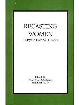 Recasting Women: Essays in Colonial History