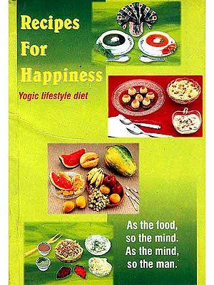 Recipes For Happiness:Yogic lifestyle diet