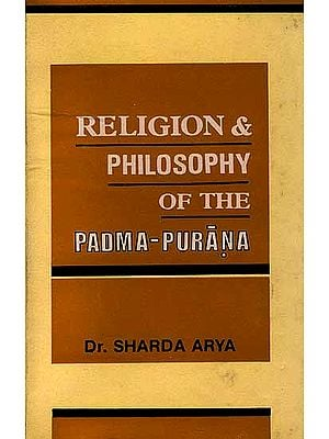 Religion and Philosophy of the Padma - Purana (An Old Book)