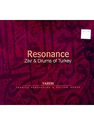 Resonance... Zikr & Drums of Turkey (Yarkin...Turkish Percussion & Rhythm Group) (Audio CD)