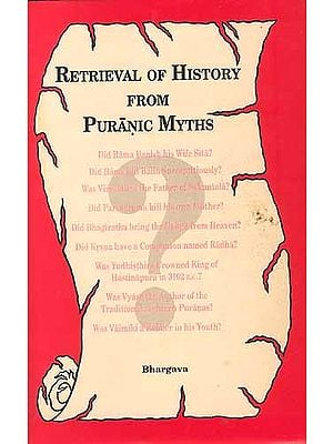 RETRIEVAL OF HISTORY FROM PURANIC MYTHS