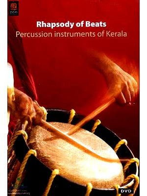 Rhapsody Of Beats… Percusiion Instruments Of Kerala (DVD Video)