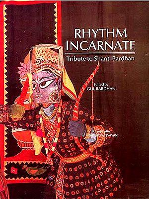 RHYTHM INCARNATE: (Tribute to Shanti Bardhan)