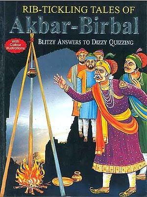Rib-Tickling Tales of Akbar-Birbal (Blitzy Answers to Dizzy Quizzing)