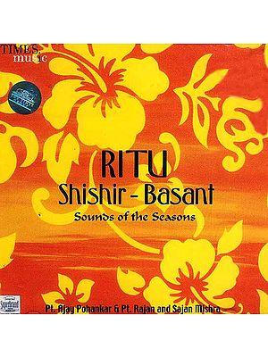 Ritu Shishir Basant Sounds of the Seasons (Audio CD)