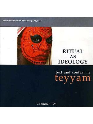 Ritual as Ideology (Text and Context In Teyyam)