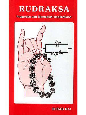 Rudraksa Properties and Biomedical Implications