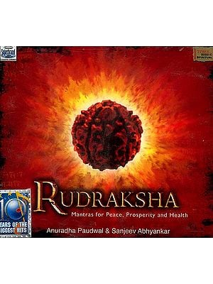 Rudraksha <br>(Mantras for Peace, Prosperity and Health) <br>(Audio CD)