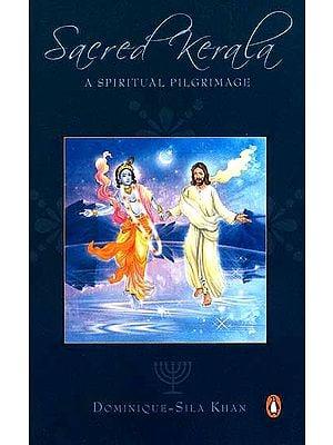 Sacred Kerala (A Spiritual Pilgrimage)
