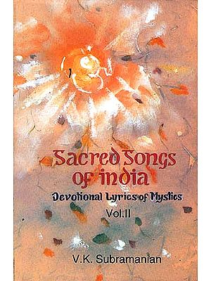 Sacred Songs of India: Devotional Lyrics of Mystics - Vol. II