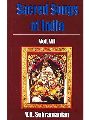 Sacred Songs of India (Volume Seven) (Sanskrit Text with Transliteration and English Translation)): (Hymns to Ganesa)