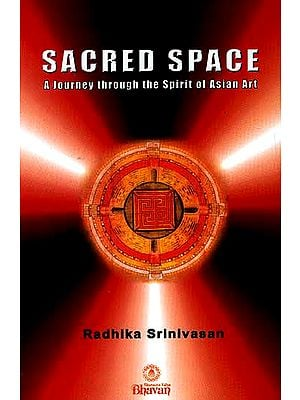 Sacred Space (A Journey through the Spirit of Asian art)