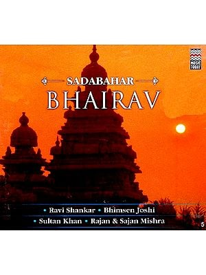 Sadabahar Bhairav (Audio CD)