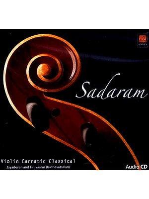 Sadaram…Violin Carnatic Classical (Audio CD)