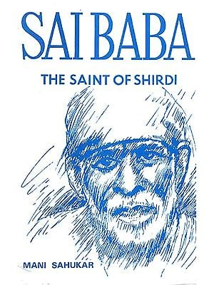 Sai Baba: The Saint of Shirdi