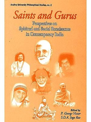 Saints and Gurus: Perspectives on Spiritual and Social Renaissance in Contemporary India