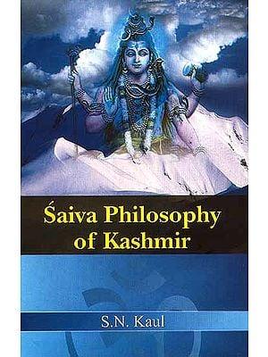 Saiva Philosophy of Kashmir