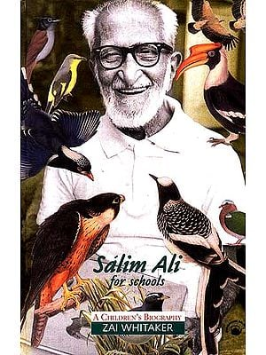 Salim Ali for Schools (A Children's Biography)
