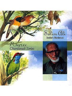 Salim Ali: India's Birdman (Rupa Charitavali Series)